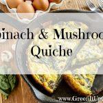 Spinach and Mushroom Quiche